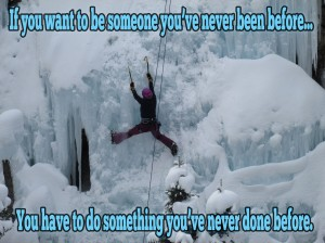 Inspirational Sayings: Do things you've never done before